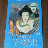 SAX ROHMER - MASCA DOCTORULUI FU MANCHU