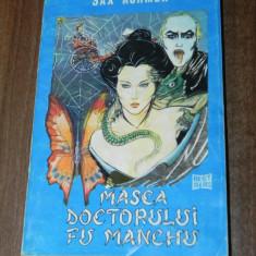 SAX ROHMER - MASCA DOCTORULUI FU MANCHU - Carte Horror