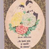 """Galina Badulescu - """"De buna voie si nesilit de nimeni..."""" - Roman, Anul publicarii: 1967"""