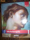 Viata si opera lui Michelangelo nr 1 ,colectia pictori de geniu ,