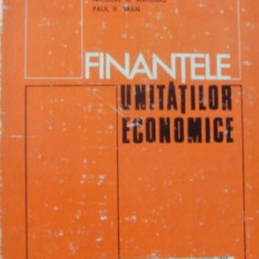 FINANTELE UNITATILOR ECONOMICE - Carte Contabilitate