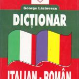 GEORGE LAZARESCU - DICTIONAR ITALIAN-ROMAN