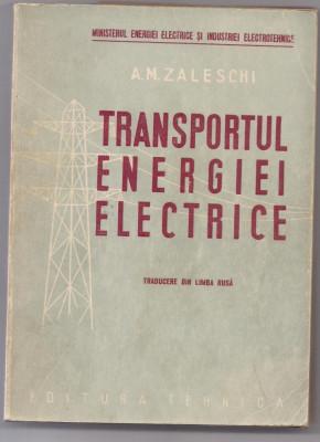 9A(429) A.M.Zaleschi-TRANSPORTUL ENERGIEI ELECTRICE foto