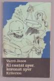 Varro Janos - Ki csatat nyer, koronat nyer (Lb. maghiara)