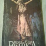 BISERICA ~ DANIELA VASILE - Carti ortodoxe