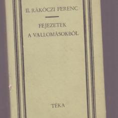 II. Rakoczi Ferenc - Fejezetek A Vallomasokbol (Lb. maghiara) - Carte in maghiara