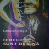 Femeile sunt de vina - Gabriela Cretu - Carte de aventura