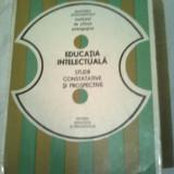 EDUCATIA INTELECTUALA - STUDII CONSTATATIVE SI PROSPECTIVE  ~ GEORGE VAIDEANU