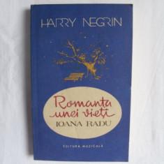Romanta unei vieti - Ioana Radu - Carte Arta muzicala