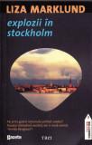 EXPLOZII IN STOCKHOLM de LIZA MARKLUND, Trei
