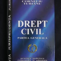 CORNELIU TURIANU - DREPT CIVIL PARTEA GENERALA - Carte Drept civil