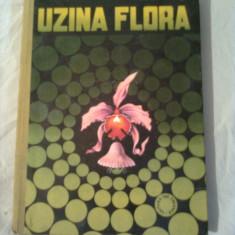 UZINA FLORA  ~ TUDOR OPRIS