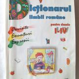 DICTIONARUL LIMBII ROMANE PENTRU CLASELE I - IV, Colectiv autori, 2000. Bogat ilustrat. Carte noua