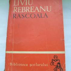 RASCOALA LIVIU REBREANU VOL2 - Roman, Anul publicarii: 1964