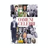 Enciclopedia Oameni Celebri Teora peste 500 ilustratii introduceri despre diferite personalitati din diverse domenii care au influentat istoria lumii