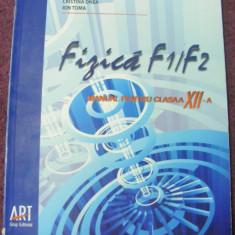 MANUAL fizica F1/F2 -RODICA IONESCU-ANDREI,,CRISTINA ONEA,ION TOMA,MANUAL CL.XII.A,BUCURESTI ART 2008,FORMAT MARE
