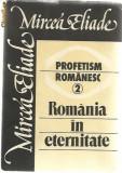 Mircea Eliade - Romania in eternitate Profetism Romanesc 2 1990 Roza vanturilor