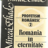 Mircea Eliade - Romania in eternitate Profetism Romanesc 2 1990 Roza vanturilor - Filosofie