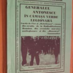 GENERALUL ANTONESCU IN CAMASA VERDE LEGIONARA * vol.II -- V. Blanaru-Flamura - Istorie