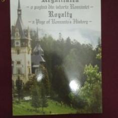 Album foto istoric Regalitatea - O pagina din istoria Romaniei regalitate Romania Carol I Ferdinand II Mihai Regina Maria 50 ilustratii bilingva