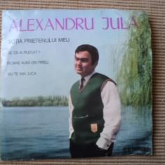 ALEXANDRU JULA Sotia prietenului meu disc single vinyl muzica usoara pop slagare