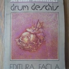 Arthur Schnitzler - Drum deschis - Roman, Anul publicarii: 1986