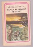 Mihail Sadoveanu - Venea o moara pe Siret, Alta editura, 1983