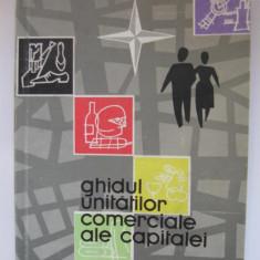 Ghidul unitatilor comerciale ale capitalei - 1962 - Ghid de calatorie