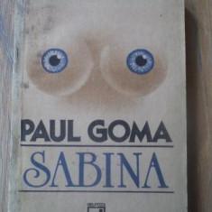Paul Goma - Sabina - Roman, Anul publicarii: 1991