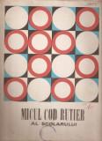 MICUL COD RUTIER AL SCOLARULUI (1970) - ( RARITATE !!! - INSPECTORATUL GENERAL AL MILITIEI, DIRECTIA CIRCULATIE - ceausescu, pionieri, soimii patriei), Alta editura