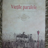 Florina Ilis VIETILE PARALELE Ed. Cartea Romaneasca 2012