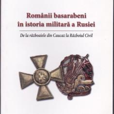 Carte-editura militara, Anatol Lescu-Romanii basarabeni in istoria militara a Rusiei, WW.I. Basarabia