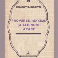 Proverbe, maxime si aforisme arabe - Carte Proverbe si maxime