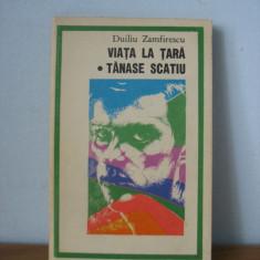 Duiliu Zamfirescu - Viata la tara. Tanase Scatiu - Roman, Anul publicarii: 1971