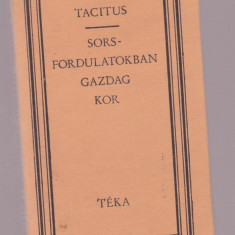 Tacitus - Sorsfordulatokban Gazdag Kor (Lb. maghiara)