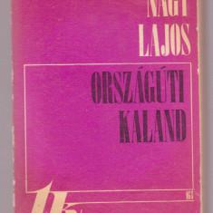 Nagy Lajos - Orszaguti Kaland (Lb. maghiara) - Carte in maghiara