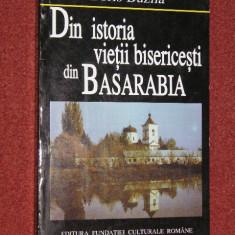 DIN ISTORIA VIETII BISERICESTI DIN BASARABIA (1812-1918; 1918-1944) - BORIS BUZILA - Carti Istoria bisericii