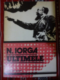Ultimele Nicolae Iorga, Nicolae Iorga