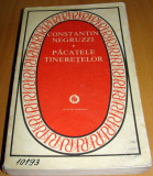 PACATELE TINERETELOR - Constantin Negruzzi / Editura Minerva, 1977