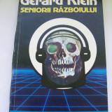 SENIORII RAZBOIULUI GERARD KLEIN - Roman, Anul publicarii: 1992