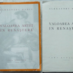 Alexandru Marcu, Valoarea artei in Renastere, 1943, tiraj 2050, editia 1 - Carte Editie princeps