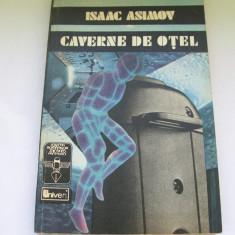 CAVERNE DE OTEL ISAAC ASIMOV - Roman, Anul publicarii: 1992
