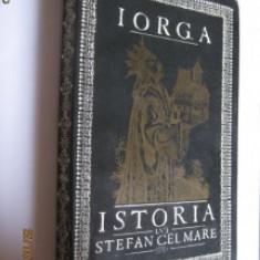 IORGA -ISTORIA LUI STEFAN CEL MARE - Istorie