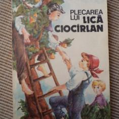 Plecarea lui Lica Ciocarlan Ciocirlan Vasile Malschi ed I Creanga carte povesti - Carte de povesti