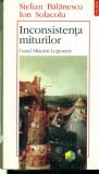 INCONSISTENTA MITURILOR- Cazul Miscarii Legionare Stelian Balanescu Ion Solacolu