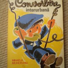 Convorbire interurbana Mihaela Monoranu editura ion creanga 1981 povesti copii - Carte de povesti