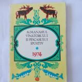ALMANAHUL VANATORULUI SI PESCARULUI SPORTIV ANUL 1974