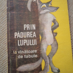 Prin padurea lupului la vanatoare de fabule George Niculescu Mizil ilustrata facla - Carte de povesti