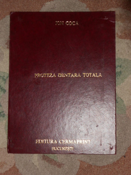 ION COCA--PROTEZA DENTARA TOTALA-EDITIE NOUA.