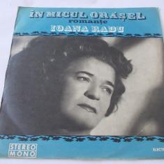 IOANA RADU - IN MICUL ORASEL ROMANTE - Muzica Populara, VINIL